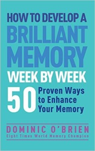 dominic o brien how to develop a brilliant memory week by week