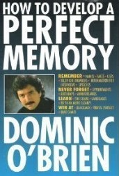 dominic o brien how to develop a perfect memory