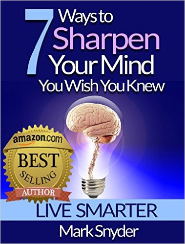 7 Ways To Sharpen Your Mind You Wish You Knew mark snyder