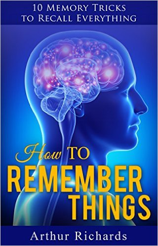 Arthur Richards how to remember things