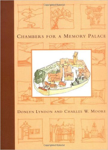 Chambers for A Memory Palace Donlyn Lyndon