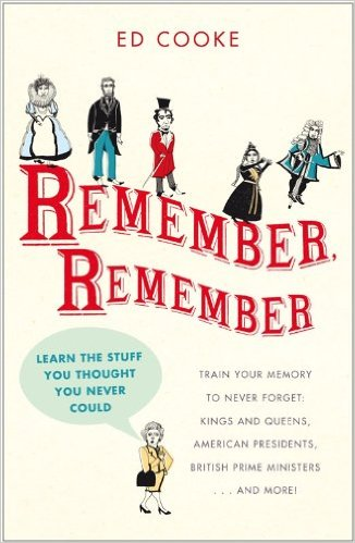 Ed Cooke Remember, Remember Learn the Stuff You Thought You Never Could