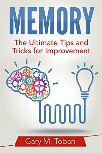 Memory: The Ultimate Tips and Tricks for Improvement