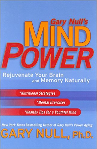 Gary Null's Mind Power Rejuvenate Your Brain and Memory Naturally