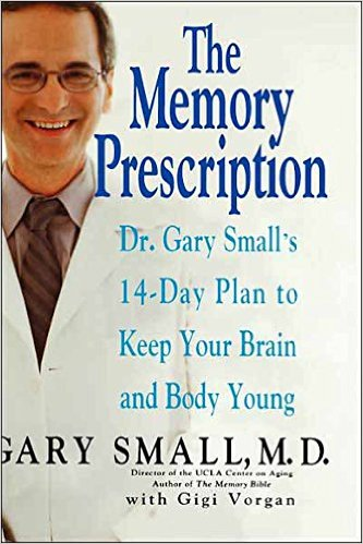 Gary Small the memory prescription