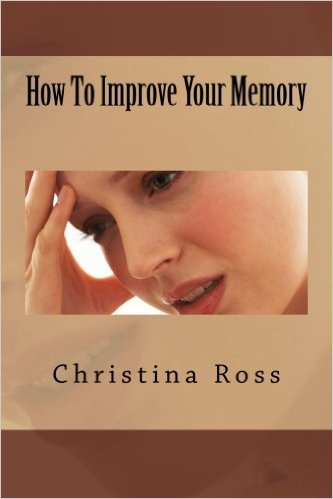 How To Improve Your Memory Christina Ross