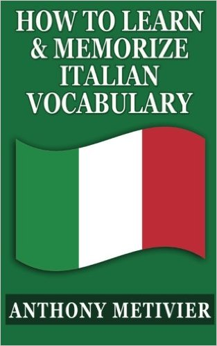 How To Learn & Memorize Italian Vocabulary