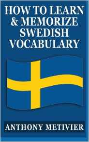How to Learn and Memorize Swedish Vocabulary