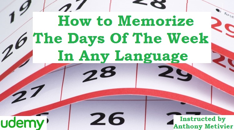 How to Memorize The Days Of The Week In Any Language