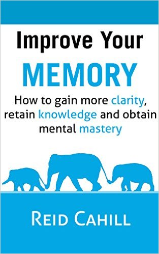 Improve Your Memory reid cahill