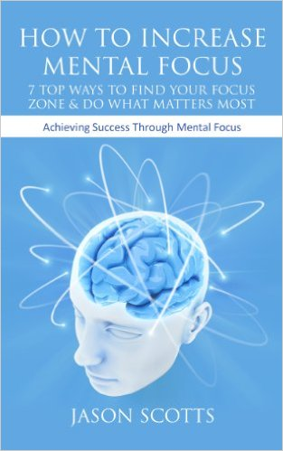 Jason Scotts how to improve your mental focus