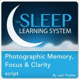 Photographic Memory, Focus & Clarity, Guided Meditation and Affirmations (The Sleep Learning System)