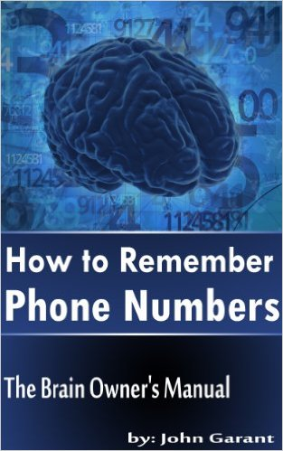 How to Remember Phone Numbers (Brain Owner's Manual Book 2)