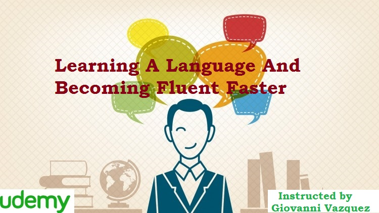 Learning A Language And Becoming Fluent Faster