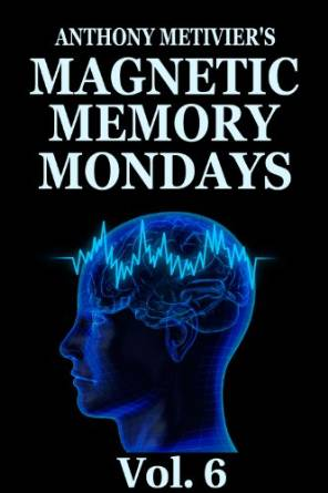 Magnetic Memory Mondays Newsletter - Volume 6