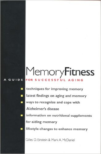 Memory Fitness A Guide for Successful Aging Gilles O. Einstein