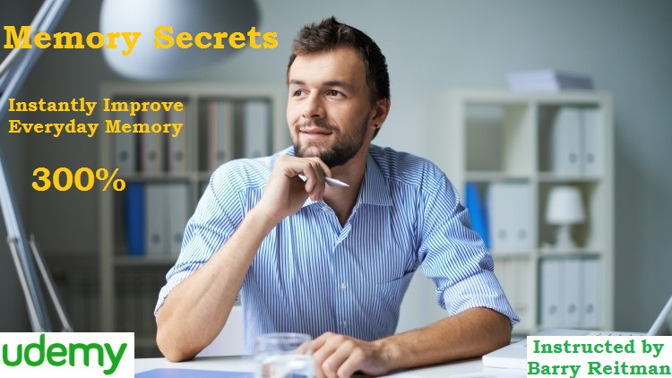 Memory Secrets. Instantly Improve Everyday Memory