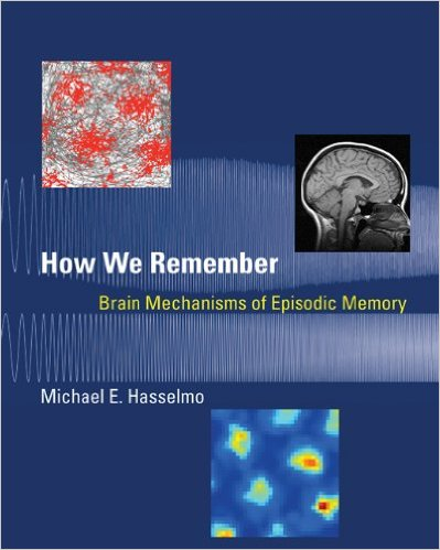 Michael E. Hasselmo how we remember