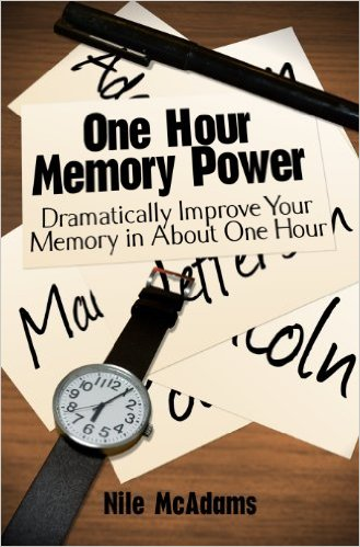 One Hour Memory Power: Dramatically Improve Your Memory in About One Hour