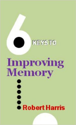 Robert Harris 6 Keys to Improving Memory