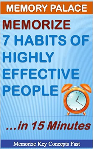 Memorize Key Concepts from The 7 Habits of Highly Effective People