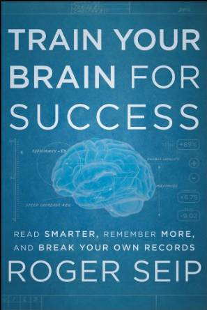 Roger Seip train your brain for success