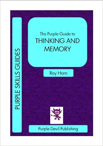 The Purple Guide to THINKING AND MEMORY (Purple Skills Guides Book 6)