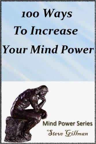 Steve Gillman 100 Ways To Increase Your Mind Power (Mind Power Series)