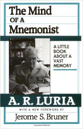 The Mind of a Mnemonist Aleksandr R. Luria