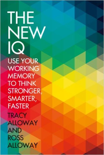 Tracy Alloway The New IQ Use Your Working Memory to Think Stronger, Smarter, Faster