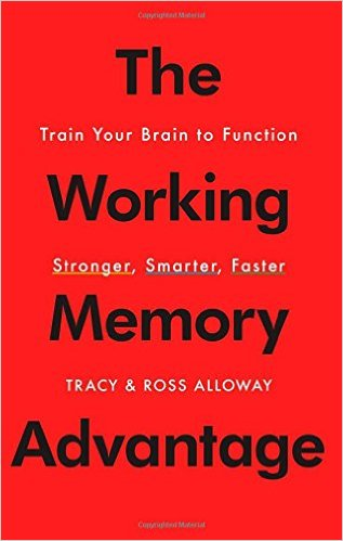 Tracy Alloway The Working Memory Advantage