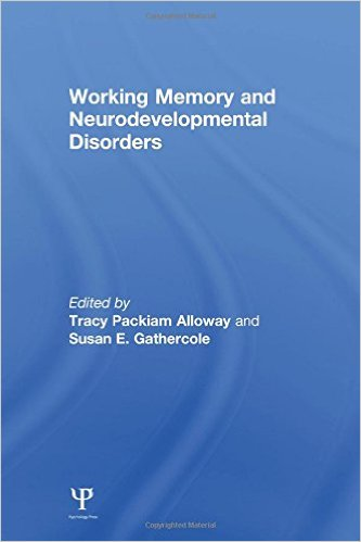 Tracy Alloway Working Memory and Neurodevelopmental Disorders