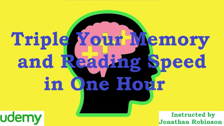 Triple Your Memory and Reading Speed in One Hour