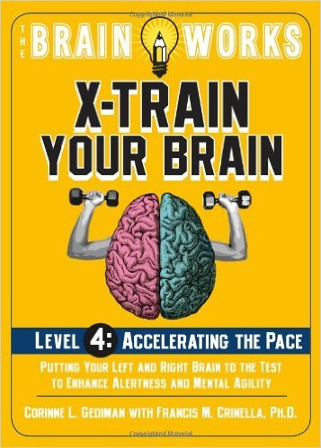 The Brain Works: X-Train Your Brain Level 4 -Accelerating the Pace