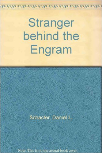 daniel schacter stranger behind the engram