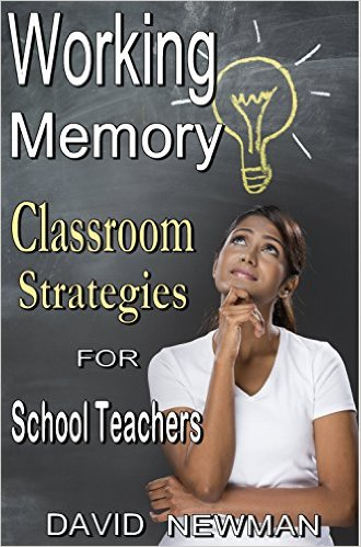 david newman Working Memory Classroom Strategies