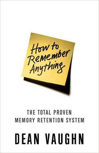 dean vaughn how to remember anything