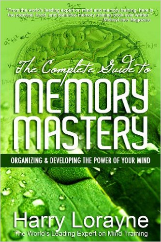 harry lorraine the complete guide to memory mastery