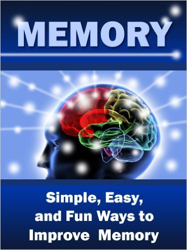 john parker Memory Simple, Easy, and Fun Ways to Improve Memory