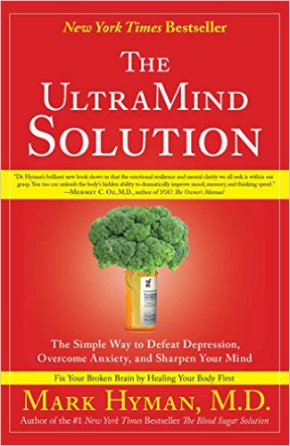 The UltraMind Solution:Fix Your Broken Brain by Healing Your Body First
