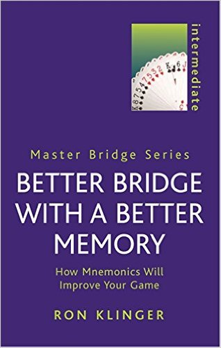 ron klinger Better Bridge with a Better Memory How Mnemonics Will Improve Your Game (Master Bridge Series)
