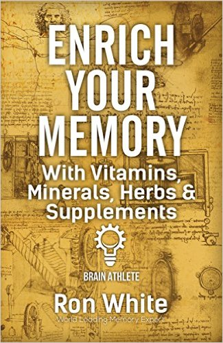 ron white Enrich Your Memory with Vitamins, Minerals, Herbs & Supplements
