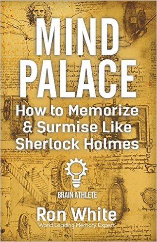 ron white How to Memorize & Surmise Like Sherlock Holmes