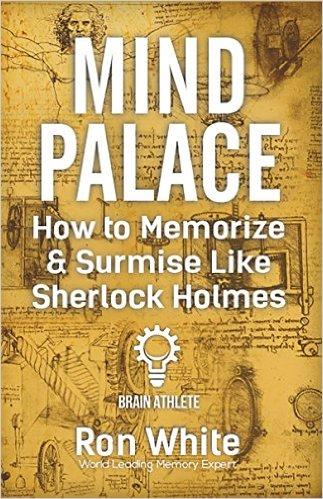 ron white How to Memorize & Surmise Like Sherlock Holmes