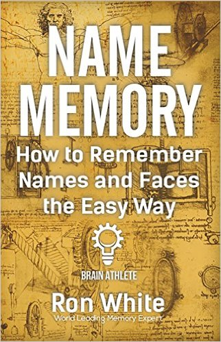 ron white How to Remember Names and Faces the Easy Way