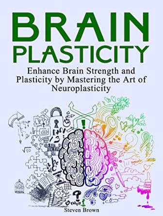 steven brown brain plasticity