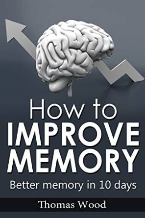 thomas wood how to improve your memory
