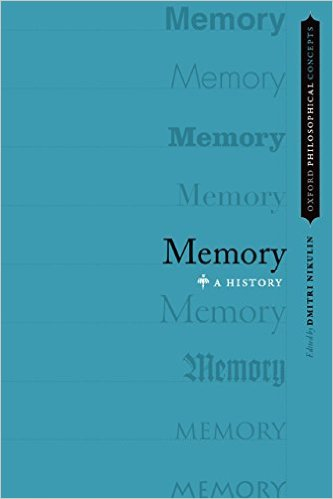 Memory: A History (OXFORD PHILOSOPHICAL CONCEPTS)