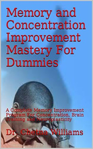 Memory and Concentration Improvement Mastery For Dummies