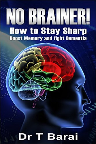 No Brainer! How to Stay Sharp, Boost Memory and Fight Dementia
